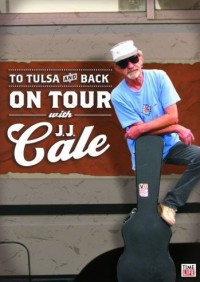 To Tulsa and Back On Tour With J.J. Cale